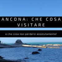 Ancona: che cosa visitare e cosa non perdersi assolutamente!