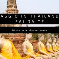 Viaggio in Thailandia fai da te - itinerario per due settimane